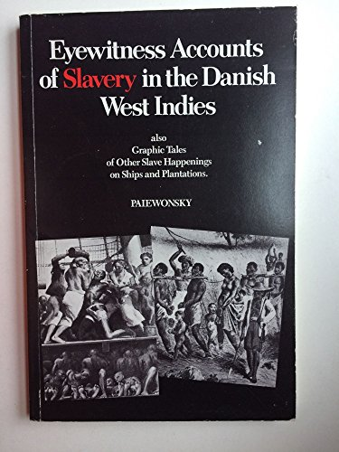 Eyewitness Accounts of Slavery in the Danish: Paiewonsky, Isidor