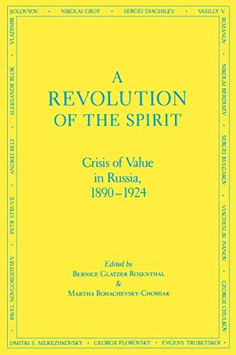 Revolution of the Spirit: Crisis of Value in Russia, 1890-1924
