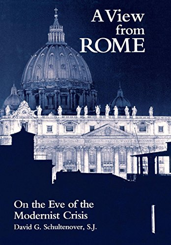 A View From Rome: On the Eve of the Modernist Crisis: Schultenover, David G.