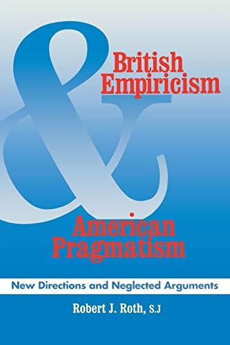 British Empiricism and American Pragmatism: New Directions: Roth, Robert J.