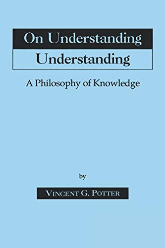 9780823214860: On Understanding Understanding: Philosophy of Knowledge