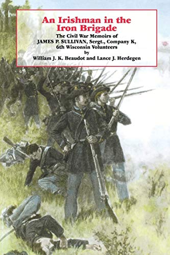 9780823215010: An Irishman in the Iron Brigade: The Civil War Memoirs of James P. Sullivan (The Irish in the Civil War)