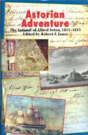 9780823215034: Astorian Adventure: The Journal of Alfred Seton, 1811-15