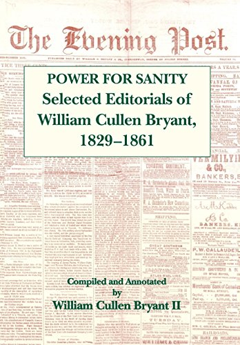 Power For Sanity: Selected Editorials of William Cullen Bryant, 1829-1861 (0823215431) by William Cullen Bryant