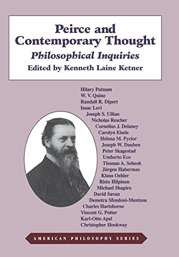 Peirce and Contemporary Thought: Philosophical Inquiries (American Philosophy) (0823215539) by Ketner, Kenneth L.
