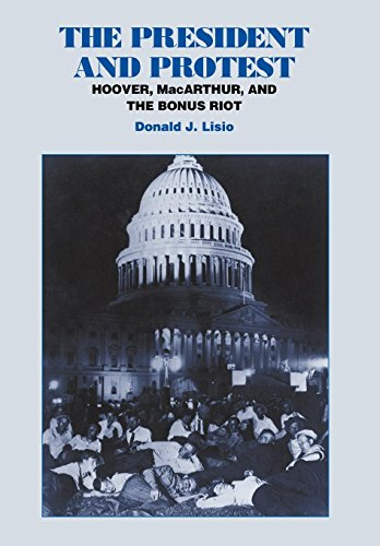 9780823215713: The President and Protest: Hoover, MacArthur, and the Bonus Riot