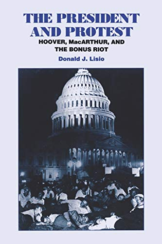 9780823215720: The President and Protest: Hoover, MacArthur, and the Bonus March