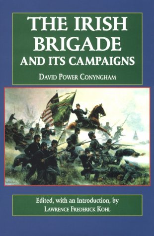 9780823215782: The Irish Brigade and Its Campaigns (The Irish in the Civil War)