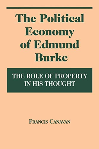 9780823215911: The Political Economy of Edmund Burke: The Role of Property in His Thought