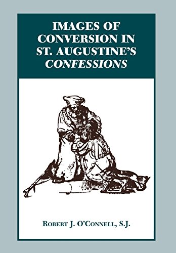 9780823215980: Images of Conversion in St. Augustine's Confessions