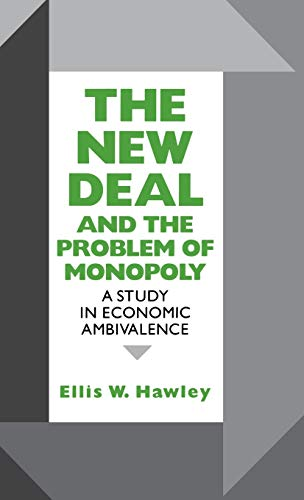 9780823216086: The New Deal and the Problem of Monopoly: A Study in Economic Ambivalence