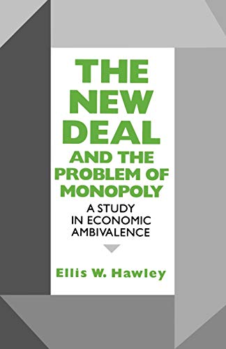 9780823216093: The New Deal and the Problem of Monopoly: A Study in Economic Ambivalence
