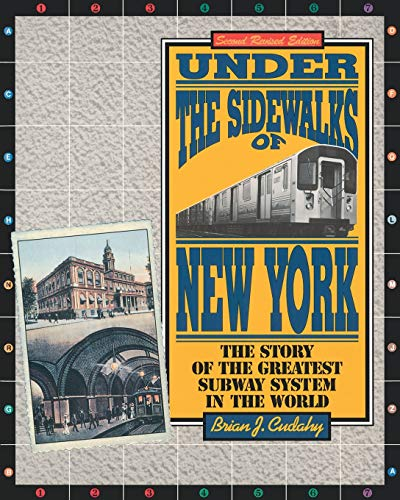 9780823216185: Under the Sidewalks of New York: The Story of the Greatest Subway System in the World