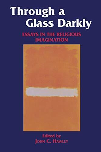 Through a Glass Darkly: Essays in the: Hawley, John