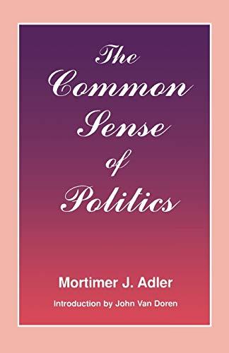 9780823216673: The Common Sense of Politics