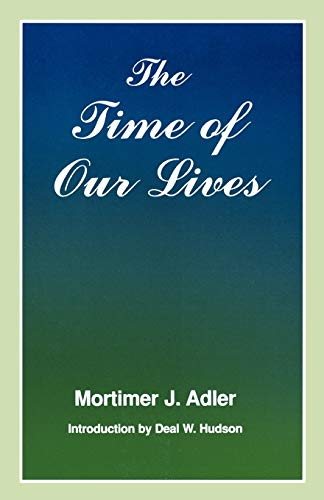 9780823216703: The Time of Our Lives: The Ethics of Common Sense