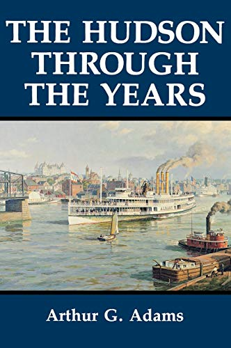 9780823216765: The Hudson Through the Years