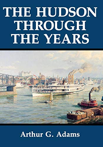 9780823216772: The Hudson Through the Years