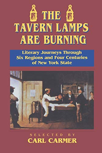 The Tavern Lamps are Burning: Literary Journeys Through Six Regions and Four Centuries of NY States (0823216985) by Carl Carmer