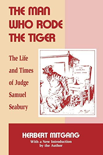 The Man Who Rode the Tiger: The Life and Times of Judge Samuel Seabury (0823217221) by Herbert Mitgang