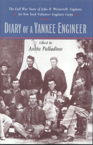 9780823217243: Diary of a Yankee Engineer: The Civil War Story of John H. Westervelt, Engineer (The North's Civil War)