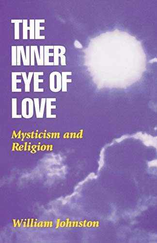 9780823217786: The Inner Eye of Love: Mysticism and Religion