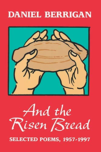 9780823218226: And the Risen Bread: Selected and New Poems, 1957-1997