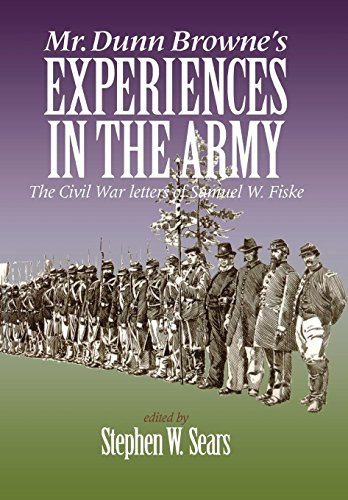 MR. DUNN BROWNE'S EXPERIENCES IN THE ARMY: THE CIVIL WAR LETTERS OF SAMUEL FISKE (NORTH'S CIVIL W...