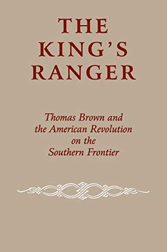 9780823219087: The King's Ranger: Thomas Brown and the American Revolution on the Southern Frontier