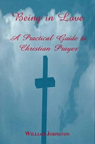 9780823219131: Being in Love: A Practical Guide to Christian Prayer