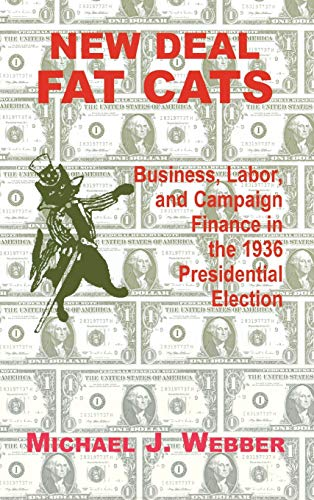 9780823219469: New Deal Fat Cats: Campaign Finances and the Democratic Part in 1936