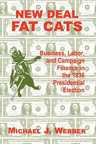 9780823219476: New Deal Fat Cats: Campaign Finances and the Democratic Part in 1936