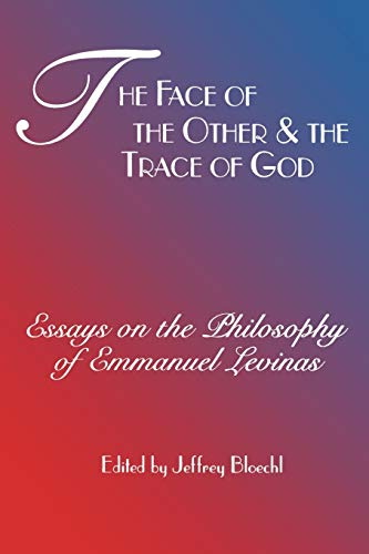 9780823219667: The Face of the Other and the Trace of God: Essays on the Philosophy of Emmanuel Levinas (Perspectives in Continental Philosophy)