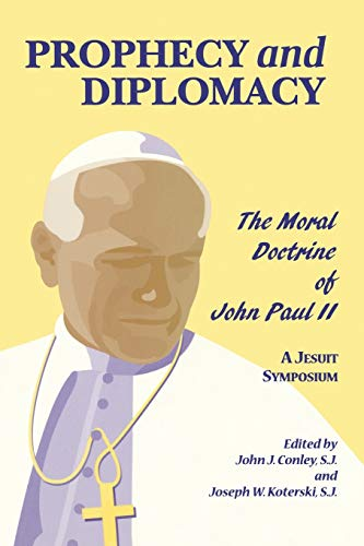 9780823219766: Prophecy and Diplomacy: The Moral Doctrine of John Paul II