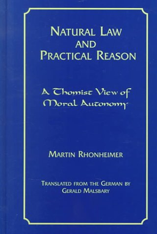 9780823219780: Natural Law and Practical Reason: A Thomist View of Moral Autonomy (Moral Philosophy and Moral Theology)