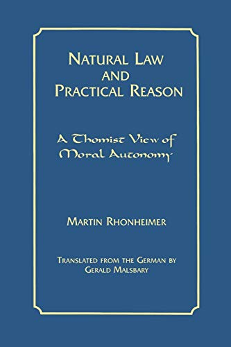 9780823219797: Natural Law and Practical Reason: A Thomist View of Moral Autonomy (Moral Philosophy and Moral Theology)