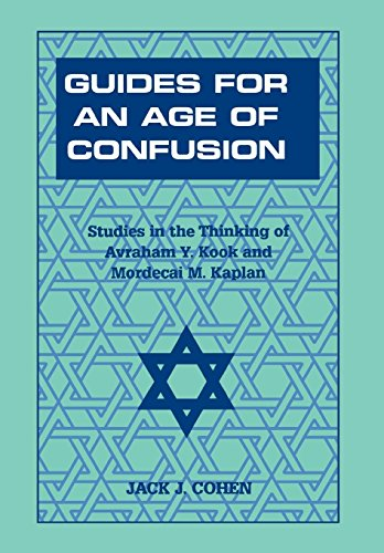 9780823220021: Guides For an Age of Confusion: Studies in the Thinking of Avraham Y. Kook and Mordecai M. Kaplan