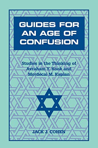 9780823220038: Guides For an Age of Confusion: Studies in the Thinking of Avraham Y. Kook and Mordecai M. Kaplan