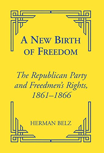 9780823220106: A New Birth of Freedom: The Republican Party and the Freedmen's Rights (Reconstructing America)
