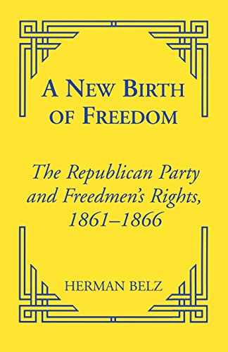 9780823220113: A New Birth of Freedom: The Republican Party and the Freedmen's Rights (Reconstructing America)