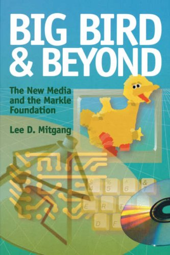 Big Bird and Beyond: The New Media: Lee D. Mitgang