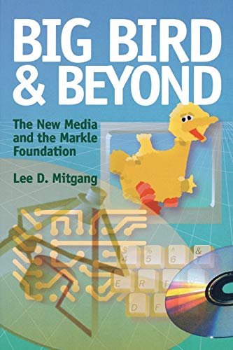 Big Bird and Beyond : The New: Mitgang, Lee D.;