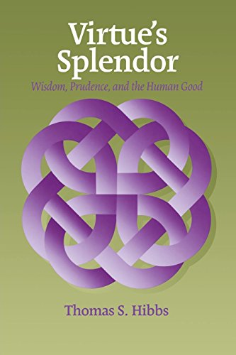 9780823220441: Virtue's Splendor: Wisdom, Prudence, and the Human Good (Moral Philosophy and Moral Theology)
