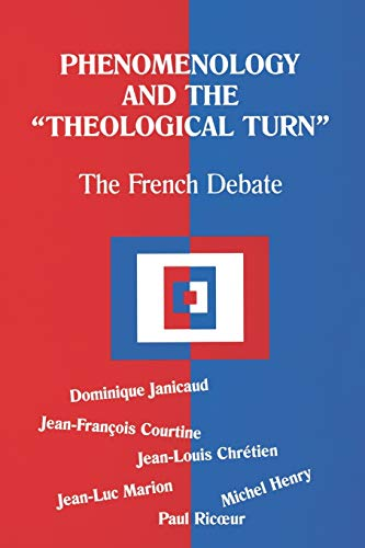 Phenomenology and the Theological Turn: The French: Dominique Janicaud, Jean-Francois