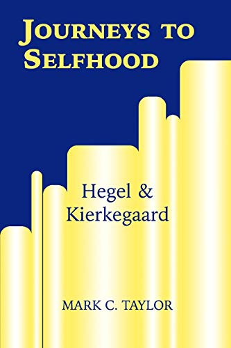 9780823220595: Journeys to Selfhood: Hegel and Kierkegaard (Perspectives in Continental Philosophy)