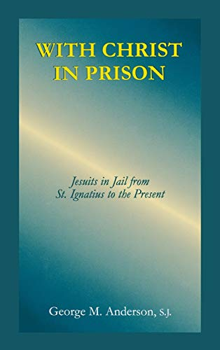 9780823220649: With Christ in Prison: From St. Ignatius to the Present