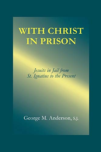 9780823220656: With Christ in Prison: From St. Ignatius to the Present