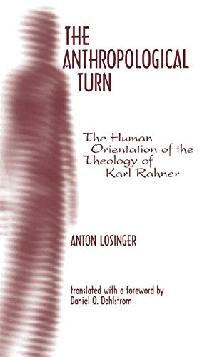 9780823220663: The Anthropological Turn: The Human Orientation of Karl Rahner (Moral Philosophy and Moral Theology)