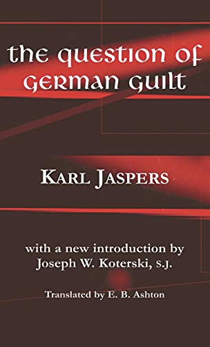 The Question of German Guilt (Perspectives in: Jaspers, Karl/ Ashton,