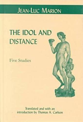 9780823220779: The Idol and Distance: Five Studies (Perspectives in Continental Philosophy)